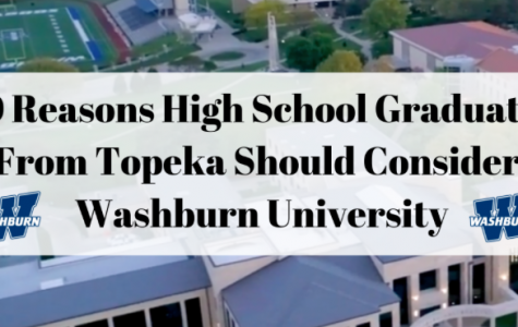 10 Reasons High School Graduates From Topeka Should Consider Washburn University
