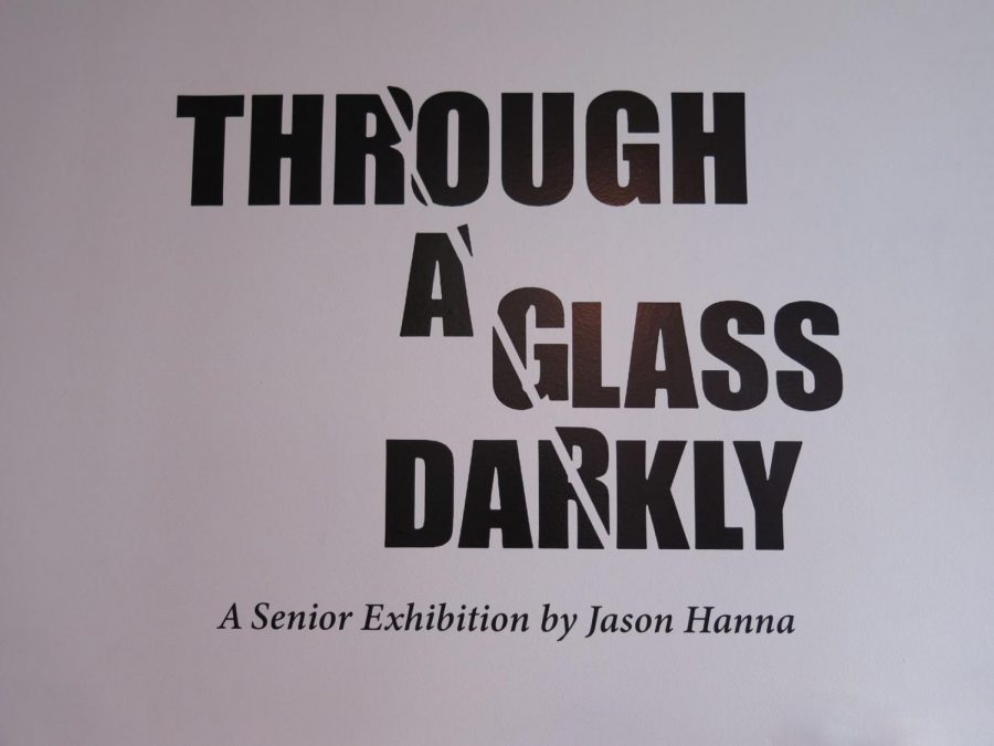Senior+exhibition%3A+Jason+Hanna%27s+exhibition+is+titled+%22Through+a+glass+darkly.%22+He+said+it+was+inspired+by+the+current+state+of+humanity.