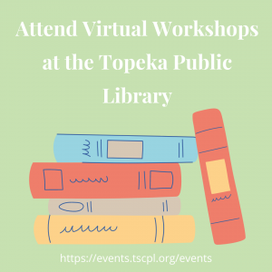 Brief: Topeka Shawnee County Public Library offers a variety of virtual workshops