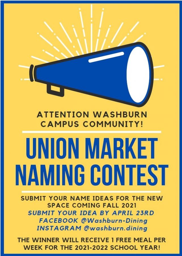 Go Vote!: Washburn Dining wants your vote on what the Union Market will be renamed to. Be sure to vote on Facebook or Instagram by April 23.