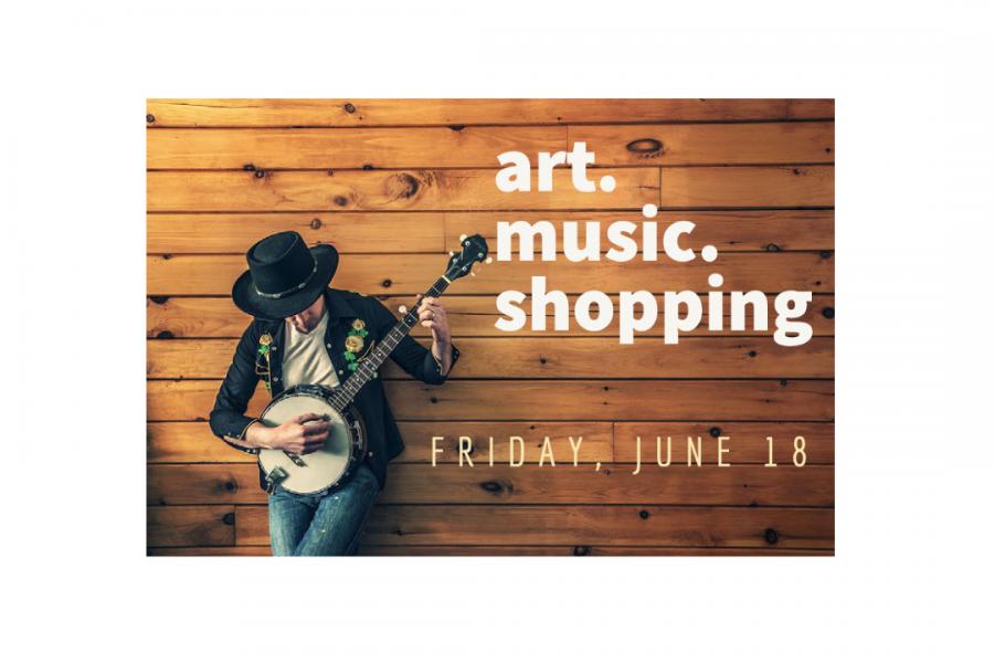 graphic says art, music, shopping, Friday, June 18
