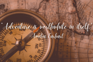 Adventure is out there: Amelia Earhart was beloved by all and her words still resonate to this day.